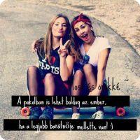 idézetek a barátságról tiniknek Idézetek:D♥♥
